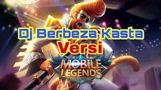 BERBEZA KASTA - DJ REMIX VERSI (MOBILE LEGENDS)    Aritonang GAMING