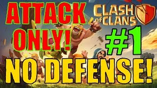 """""""No Defense!"""" Only Attack Base - Clash of Clans #1"""