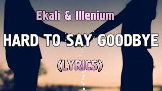 Ekali Illenium Hard To Say Goodbye feat. Chloe Angelides Lyrics.mp3