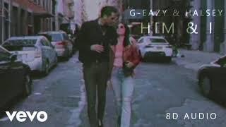 G-Eazy & Halsey - Him & I | 8D Audio || Dawn of Music ||