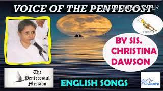 TPM ,The voice of Pentecost ,English Songs By  saint sis. Christina Dawson