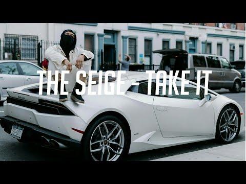 The Seige - Take It (Lyrics)