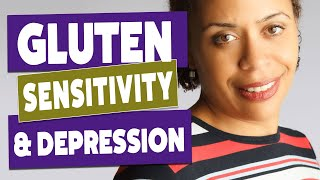 Gluten Sensitivity Symptoms Can Look Like Depression and ADHD