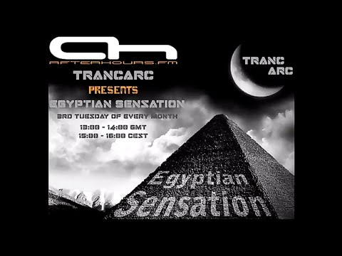 TrancArc Presents Egyptian Sensation Episode 010 on AH.FM