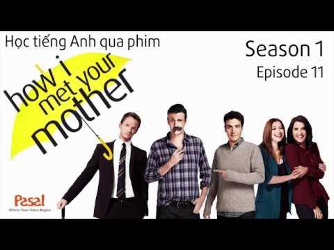 [Học Tiếng Anh qua phim] How I met your mother - Tập 11 Phần 1