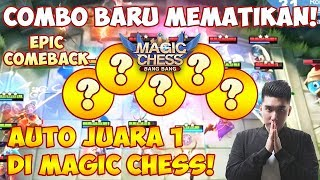 COMBO BARU MEMATIKAN!? AUTO JUARA 1 di MAGIC CHESS!