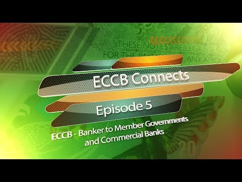 ECCB Connects Season 10 Episode #5 - ECCB, Banker to Member Governments and Commercial Banks