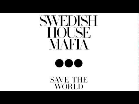 Swedish House mafia  Save The World Tonight Extended Mix 720p