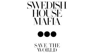 Swedish House mafia - Save The World Tonight (Extended Mix) 720p