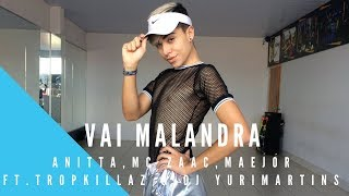 Baixar Vai Malandra - Anitta, MC Zaac, Maejor ft. Tropkillaz & DJ Yuri Martins| (Coreografia)