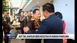 HUT TNI, Kapolri Beri Kejutan di Rumah Panglima