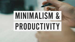 How Minimalism Can Make You More Productive