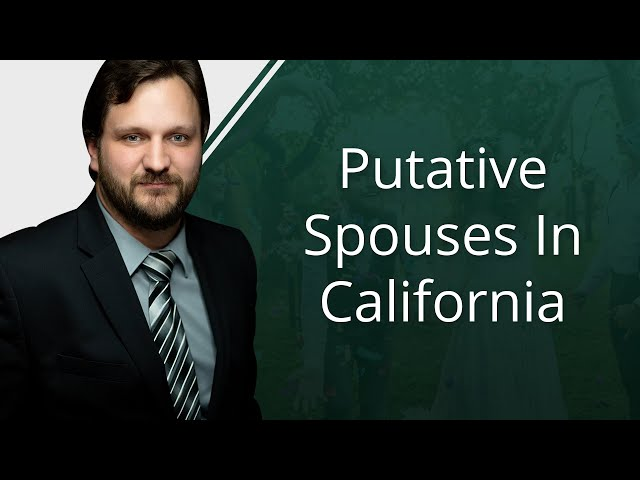 Putative Spouses In California