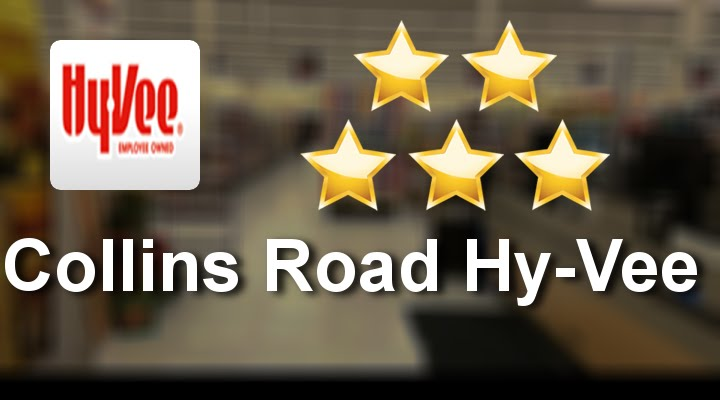 Collins Road Hy-Vee Cedar Rapids Outstanding 5 Star Review by A G ...