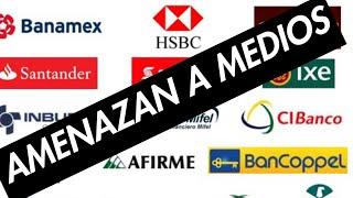 MEDIOS SUFREN CHANTAJES DE BANCOS POR H...