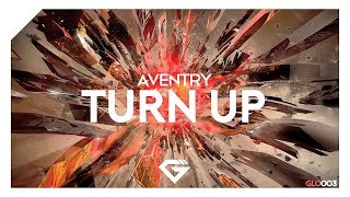 Aventry - Turn Up (Original Mix)