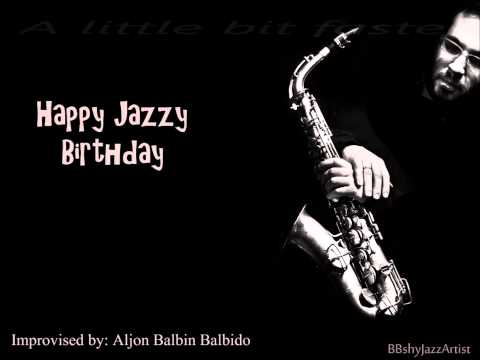 Happy Birthday Song - JAZZ (CRAZIEST VERSION EVER!!!)