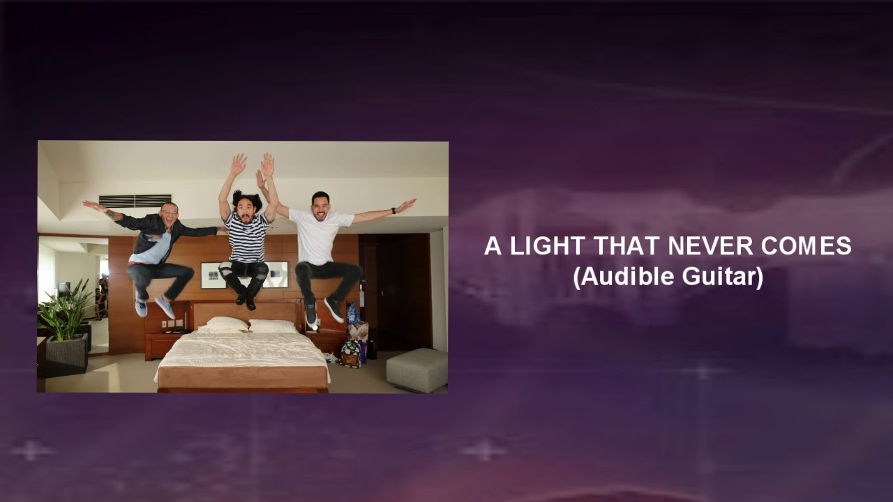 a light that never comes audible guitar linkin park ft. Black Bedroom Furniture Sets. Home Design Ideas