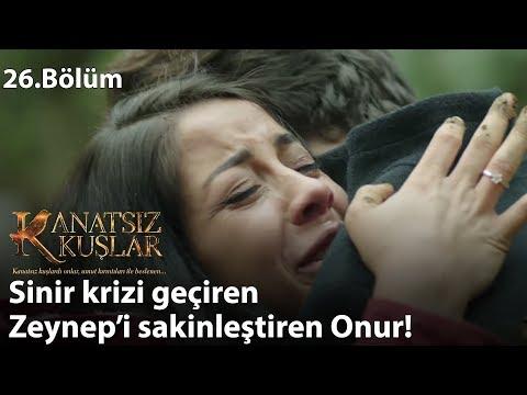 Sinir krizi geçiren Zeynep'i sakinleştiren Onur! - Kanatsız Kuşlar 26.Bölüm