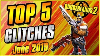 Glitches That Still Work In 2019! | Unlimited XP, Infinite Ammo, Max Damage | Borderlands 2 Top 5