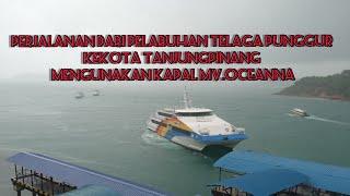Download Mp3 Perjalanan dari pelabuhan telaga punggur kekota tanjungpinang mengunakan kapal MV Oceanna