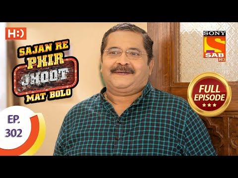 Sajan Re Phir Jhoot Mat Bolo – Ep 302 – Full Episode – 24th July, 2018
