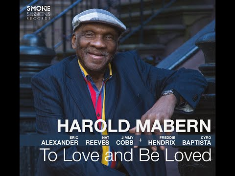 "Harold Mabern ""TO LOVE AND BE LOVED"" EPK Smoke Sessions Records"