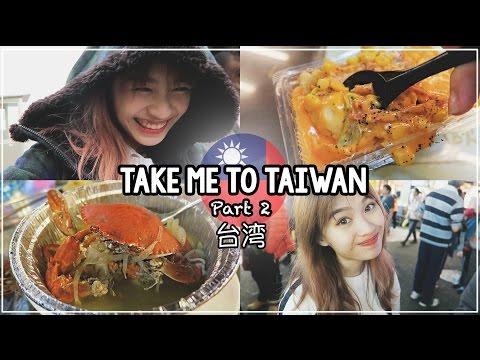 Take me to Taiwan  台湾 (Part 2) - FOOD FOOD FOOD!!!