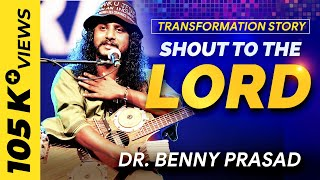 Benny Prasad | Shout to the Lord | Transformation story | El- Shaddai ministries