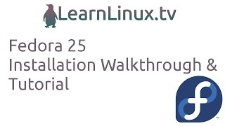 Fedora Workstation 25 Installation Walkthrough & Tutorial