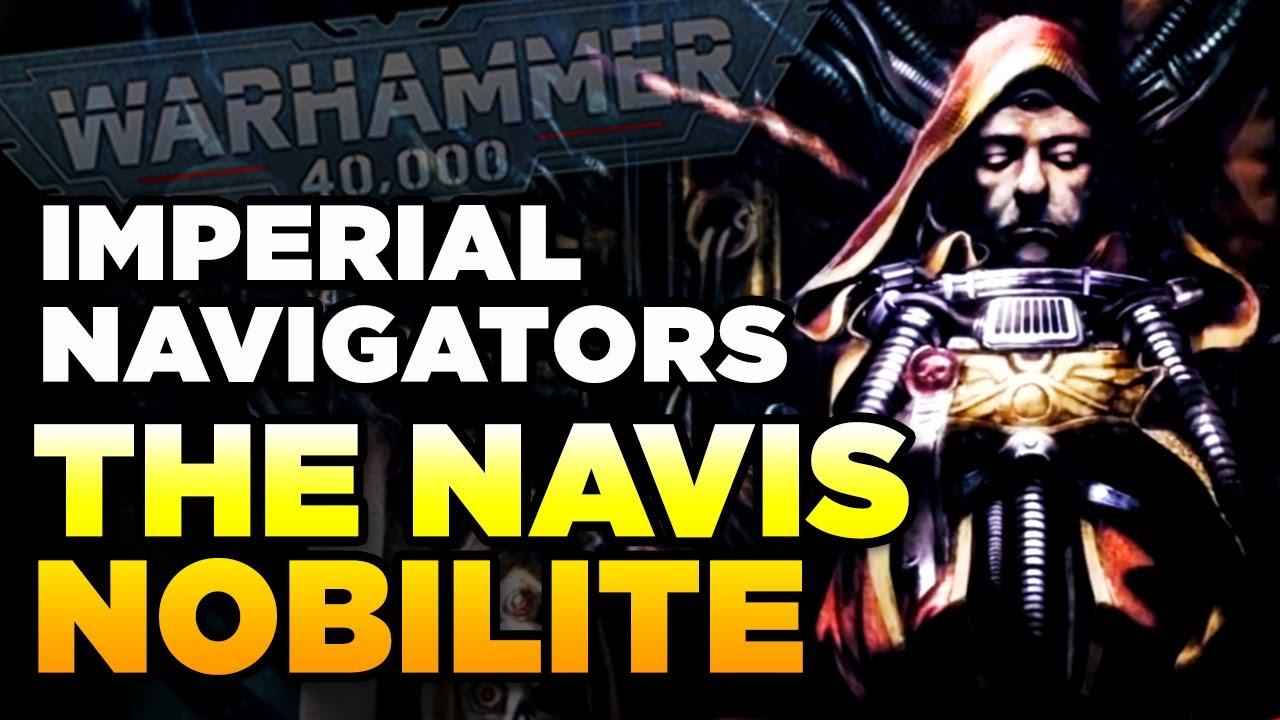 40K - MASTERS OF THE IMPERIUM - Navigators/Navis Nobilite   Warhammer 40,000 Lore/History