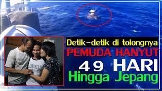 VIDEO PENYELAMATAN PEMUDA HANYUT DI SAMUDRA PASIFIK 49 HARI  HINGGA KE JEPANG