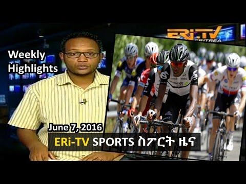 Eritrea ERi-TV Weekly Sports News (June 7, 2016)