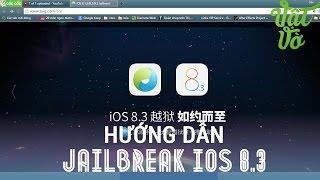 Vật Vờ - Jailbreak iOS 8.1.3 - 8.3 - hướng dẫn jailbreak, khắc phục lỗi jailbreak dễ nhất