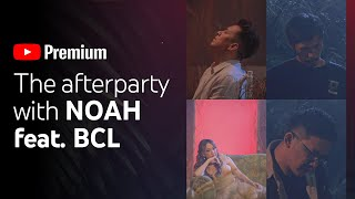 [LIVE] NOAH Feat. BCL YouTube Premium afterparty