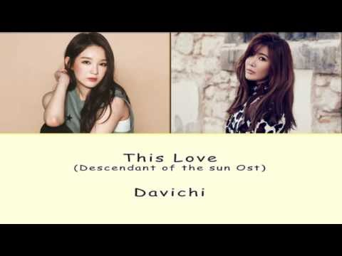 [Rom/Han/Eng] Davichi - This Love (Descendant Of The Sun Ost) Lyrics
