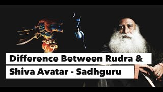 Sadhguru - Difference Between Rudra and Shiva Avatar | Mystics of India
