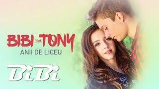 Смотреть клип Bibi Feat. Tony - Anii De Liceu