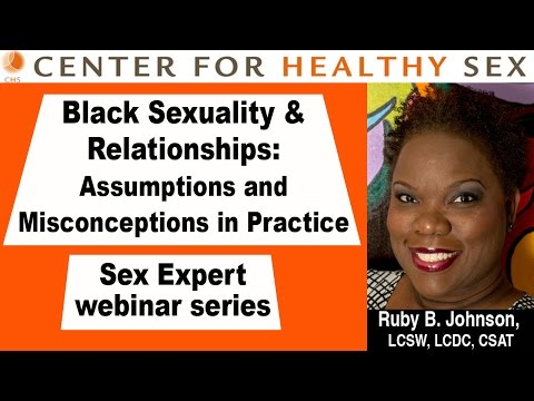 Black Sexuality and Relationships -- A CHS Webinar with Ruby Johnson