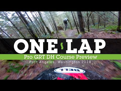 ONE LAP - Pro GRT Port Angeles DH Course Preview