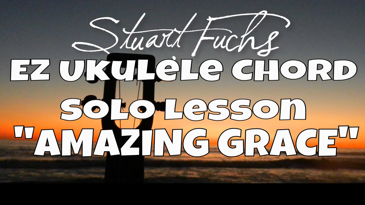 Easy ukulele chord solo lesson amazing grace youtube easy ukulele chord solo lesson amazing grace hexwebz Image collections