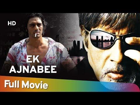 Ek Ajnabee (HD) | Amitabh Bachchan | Arjun Rampal |  Perizaad Zorabian | Bollywood Hit Movie