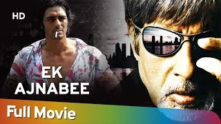 Ek Ajnabee (HD) | Amitabh Bachchan | Arjun Rampal |  Perizaad Zorabian | Bollywood Hit Movie