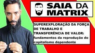 TEORIA DA DEPENDÊNCIA: Por que os países pobres mantém os países ricos, ricos? (#Matrix 127)