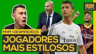 ⚽ Top 7 - Jogadores mais ESTILOSOS c/ Fred do Desimpedidos ⚽