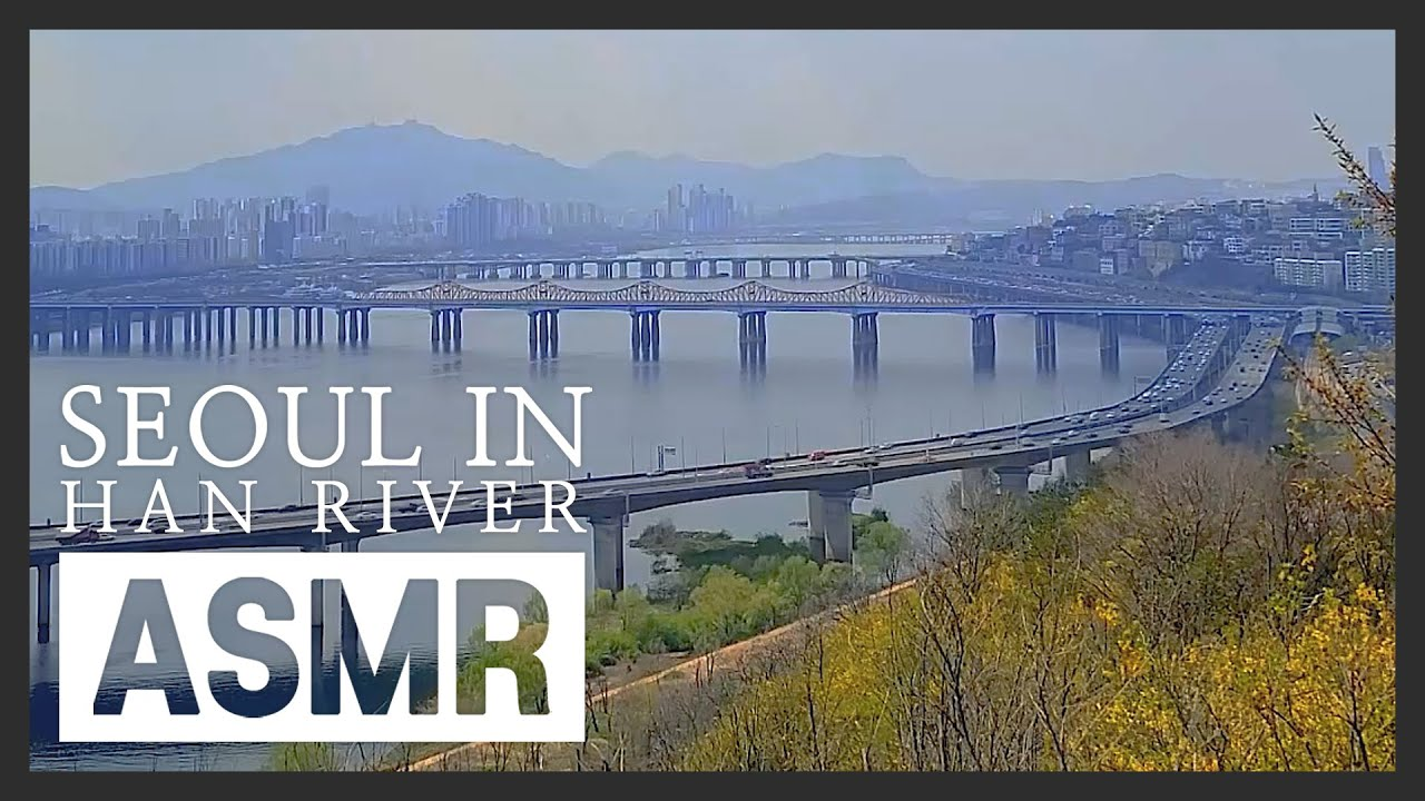 The Scenery of Seoul ASMR [한강]
