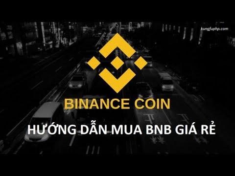 Hướng dẫn cách mua đồng BNB (Binance Coin) GIÁ RẺ và DỄ DÀNG nhất