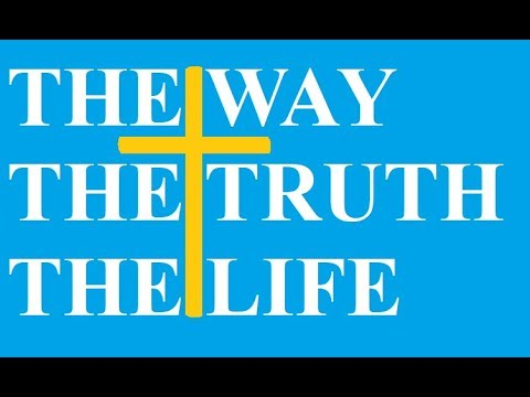 Jesus is the Way, the Truth and the Life, Song, Christian Song, Jesus is the Way, Truth, Life, Bible