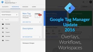 Google Tag Manager New Interface 2016 Changes
