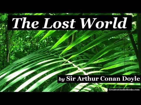 THE LOST WORLD by Sir Arthur Conan Doyle - FULL AudioBook | Greatest Audio Books